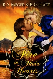 Fire In Their Hearts ebook by R. S. Meger,R. G. Hart