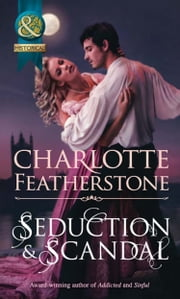 Seduction & Scandal (Mills & Boon Historical) (The Brethren Guardians, Book 1) ebook by Charlotte Featherstone