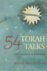 54 Torah Talks - From Layperson to Layperson ebook by Brian Weinstein