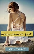 Midsummer Heat ebook by Anja Talbot