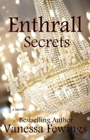 Enthrall Secrets - Enthrall Sessions, #7 ebook by Vanessa Fewings