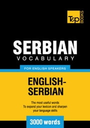 Serbian vocabulary for English speakers - 3000 words ebook by Andrey Taranov