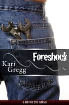 Foreshock ebook by Kari Gregg