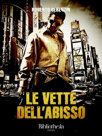 Le vette dell'abisso ebook by Roberto Berenzin