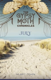 July - The Gypsy Moth Chronicles, Book Two ebook by Hilari T. Cohen