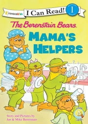 The Berenstain Bears: Mama's Helpers - Mama's Helpers ebook by Jan & Mike Berenstain