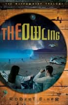 The Owling ebook by Robert Elmer