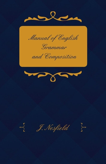 Manual of English Grammar and Composition ebook by J. Nesfield