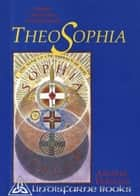 Theosophia: Hidden Dimensions of Christianity ebook by Arthur Versluis