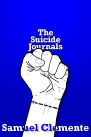 The Suicide Journals ebook by Samuel Clemente