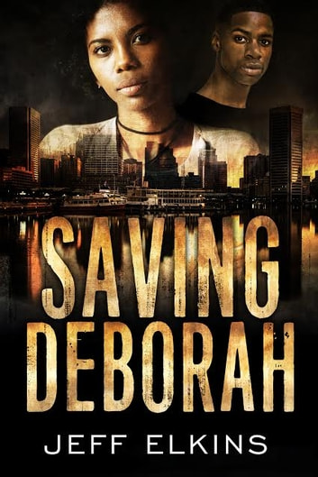 Saving Deborah ebook by Jeff Elkins