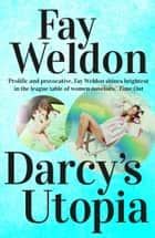 Darcy's Utopia ebook by Fay Weldon
