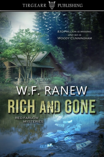 Rich and Gone ebook by WF Ranew