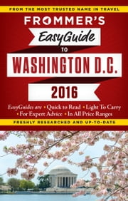 Frommer's EasyGuide to Washington, D.C. 2016 ebook by Elise Hartman Ford