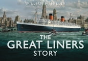 The Great Liners Story ebook by William H Miller