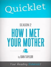 Quicklet on How I Met Your Mother Season 2 ebook by Dan  P. Taylor