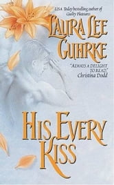 His Every Kiss ebook by Laura Lee Guhrke