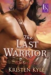 The Last Warrior - A Loveswept Classic Romance ebook by Kristen Kyle