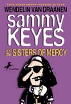 Sammy Keyes and the Sisters of Mercy ebook by Wendelin Van Draanen