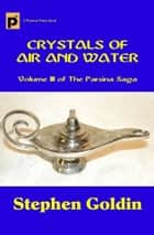 Crystals of Air and Water ebook by Stephen Goldin