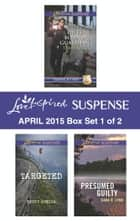 Love Inspired Suspense April 2015 - Box Set 1 of 2 - Duty Bound Guardian\Targeted\Presumed Guilty ebook by Terri Reed, Becky Avella, Dana R. Lynn