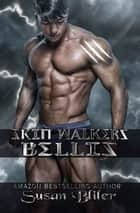 Skin Walkers: Bellis ebook by Susan A Bliler
