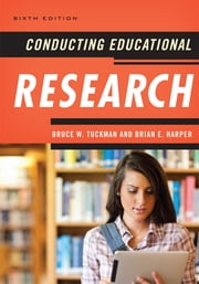 Conducting Educational Research ebook by Bruce W. Tuckman,Brian E. Harper