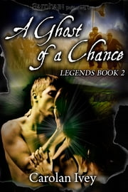 A Ghost of a Chance ebook by Carolan Ivey
