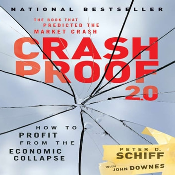 Crash Proof 2.0 - How to Profit From the Economic Collapse audiobook by Peter D. Schiff