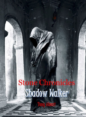 Stone Chronicles: Shadow Walker ebook by Tony Alonzi