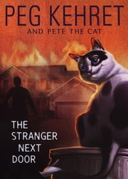 The Stranger Next Door ebook by Peg Kehret,Pete the Cat
