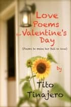 Love Poems for Valentine's (Poems to Make Her Fall in Love) ebook by Ernesto Tinajero