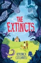 The Extincts ebook by Veronica Cossanteli