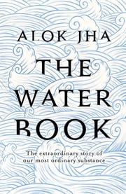 The Water Book ebook by Alok Jha