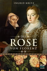 Die Rose von Florenz ebook by Ingrid Kretz