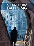 Shadow Banking - Tome 04 - Hedge Fund Blues eBook by Corbeyran, Sylvain Lacaze, Éric Chabbert