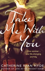 Take Me With You ebook by Catherine Ryan Hyde