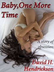 Baby, One More Time ebook by David H. Hendrickson