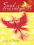 Soul of Synchronicity ebook by Cindy K. Dhillon