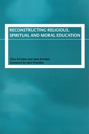 Reconstructing Religious, Spiritual and Moral Education ebook by Clive Erricker,Jane Erricker