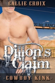 Dillon's Claim ebook by Callie Croix