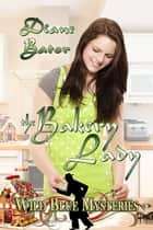 The Bakery Lady ebook by Diane Bator