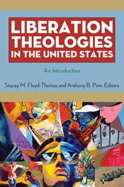 Liberation Theologies in the United States - An Introduction ebook by