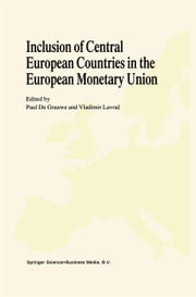 Inclusion of Central European Countries in the European Monetary Union ebook by Paul C. de Grauwe,Vladimir Lavrac