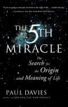 The Fifth Miracle ebook by Paul Davies