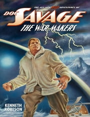 Doc Savage: The War Makers ebook by Kenneth Robeson