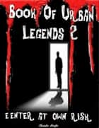 Book of Urban Legends 2 - Enter at Own Risk ebook by Miss Christie Nortje