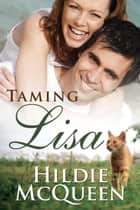 Taming Lisa ebook by Hildie McQueen