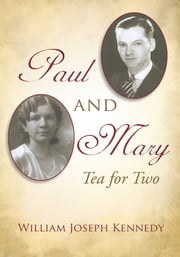 Paul & Mary - Tea For Two ebook by William Joseph Kennedy