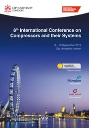 8th International Conference on Compressors and their Systems ebook by City University London